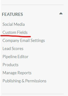 Custom Field settings are under the Features section in SharpSpring settings.