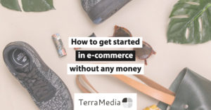 How to get started in e-commerce without any money header