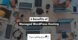 5 Benefits of Managed WordPress Hosting